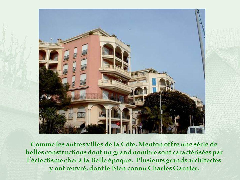 Comme les autres villes de la Côte, Menton offre une série de belles constructions dont un grand nombre sont caractérisées par léclectisme cher à la Belle époque.
