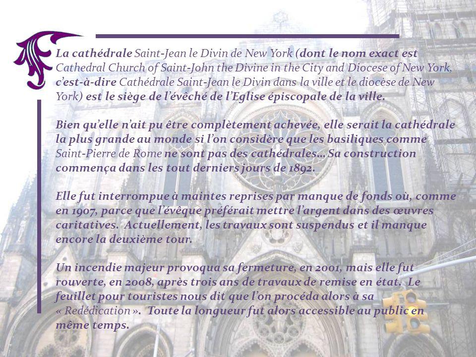 La cathédrale Saint-Jean le Divin de New York (dont le nom exact est Cathedral Church of Saint-John the Divine in the City and Diocese of New York, cest-à-dire Cathédrale Saint-Jean le Divin dans la ville et le diocèse de New York) est le siège de lévêché de lEglise épiscopale de la ville.
