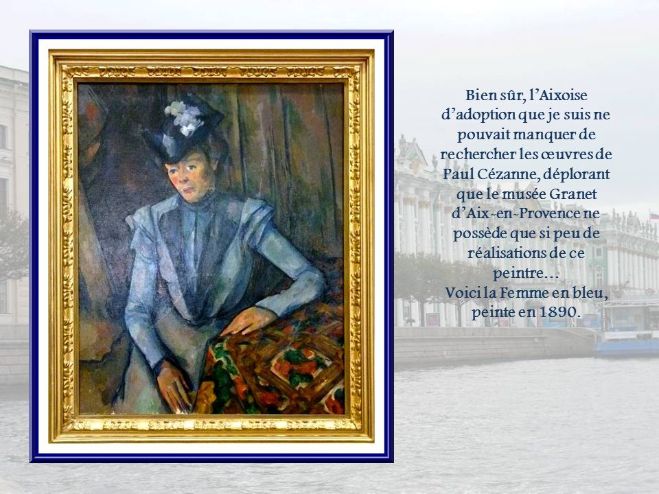 Le musée de lErmitage possède lune des plus riches collections du monde dart français de la seconde moitié du XIXe siècle et au-delà, jusquà 1917. Y s