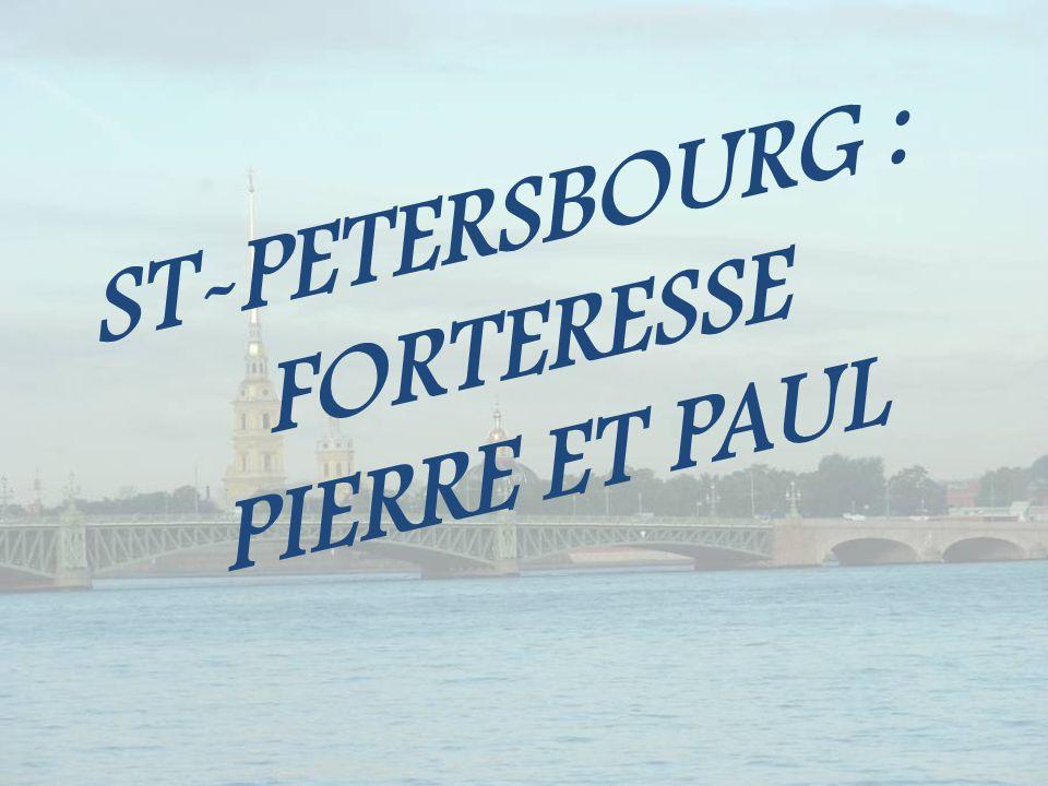 ST-PETERSBOURG : FORTERESSE PIERRE ET PAUL
