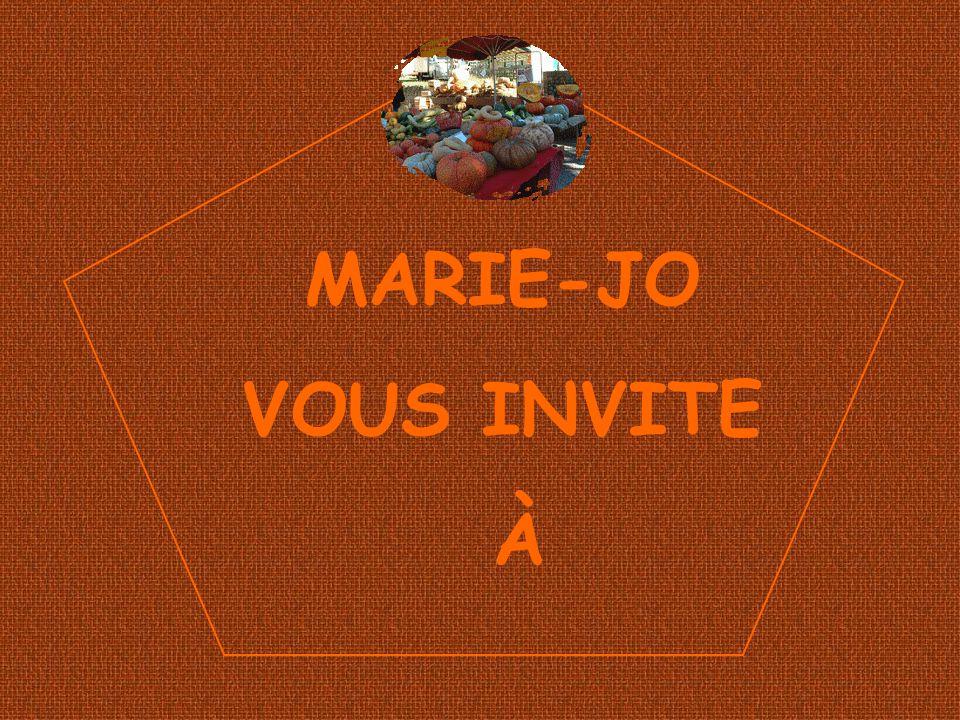 MARIE-JO VOUS INVITE À