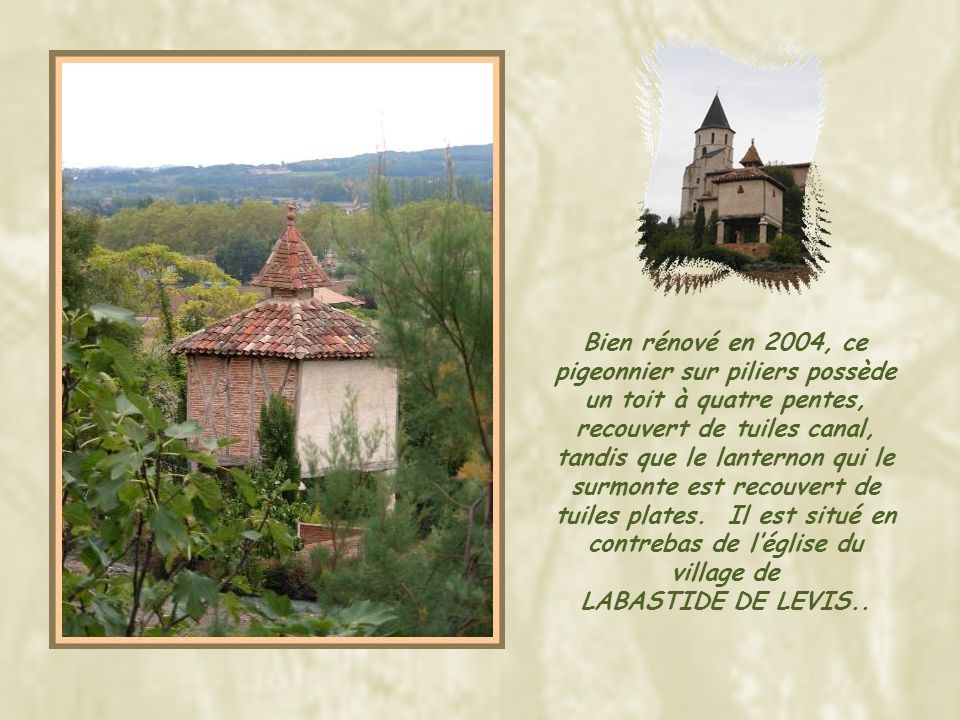 A MILHARS, ce pigeonnier est intégré à une maison dhabitation, elle- même partie de lenceinte du château. A cause de sa situation, on pense que ce fut