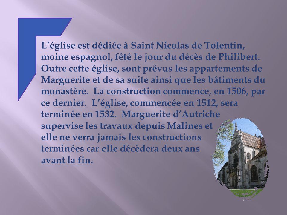 Léglise est dédiée à Saint Nicolas de Tolentin, moine espagnol, fêté le jour du décès de Philibert.