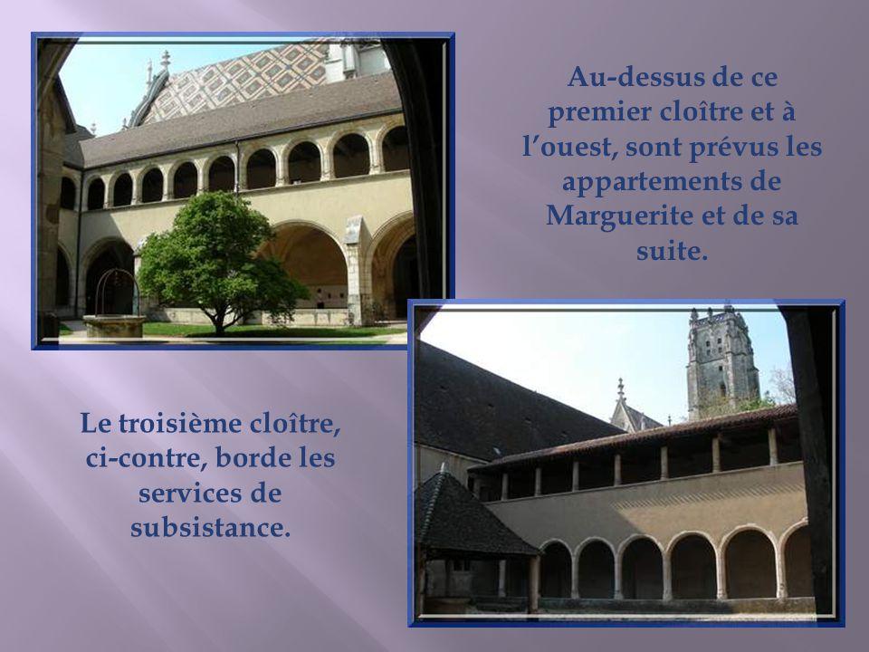 Au-dessus de ce premier cloître et à louest, sont prévus les appartements de Marguerite et de sa suite.