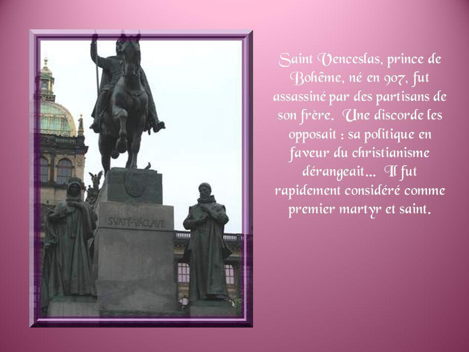 Saint Venceslas, prince de Bohême, né en 907, fut assassiné par des partisans de son frère.