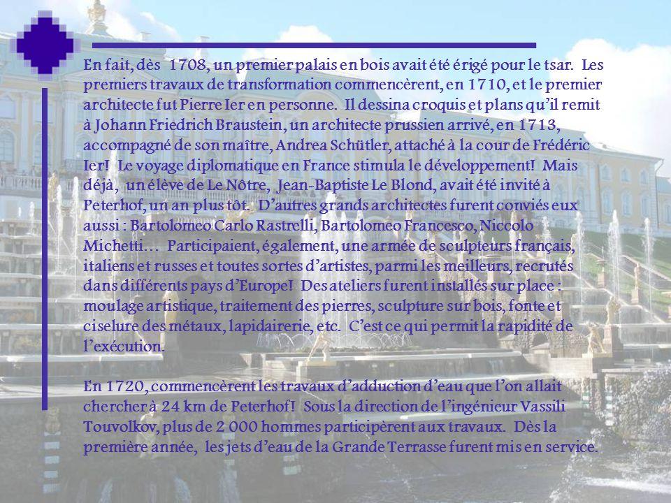 En fait, dès 1708, un premier palais en bois avait été érigé pour le tsar.