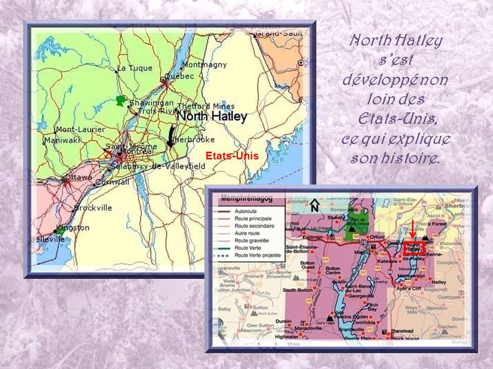 North Hatley sest développé non loin des Etats-Unis, ce qui explique son histoire. Etats-Unis