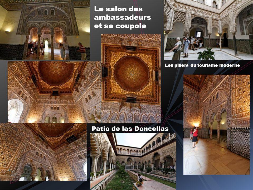 Les piliers du tourisme moderne Le salon des ambassadeurs et sa coupole Patio de las Doncellas