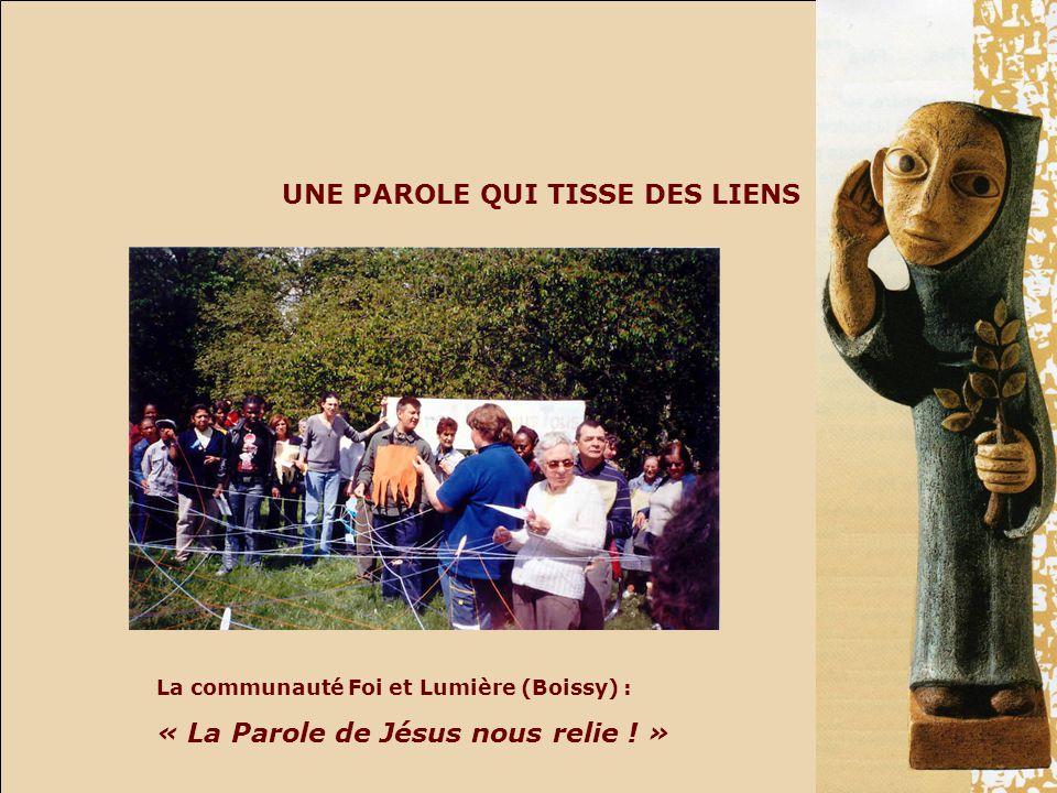 UNE PAROLE QUI UNIT La communauté Foi et Lumière (Boissy): « La Parole de Jésus fait de nouveaux amis .