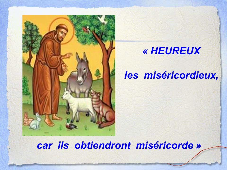 « HEUREUX les miséricordieux, car ils obtiendront miséricorde »