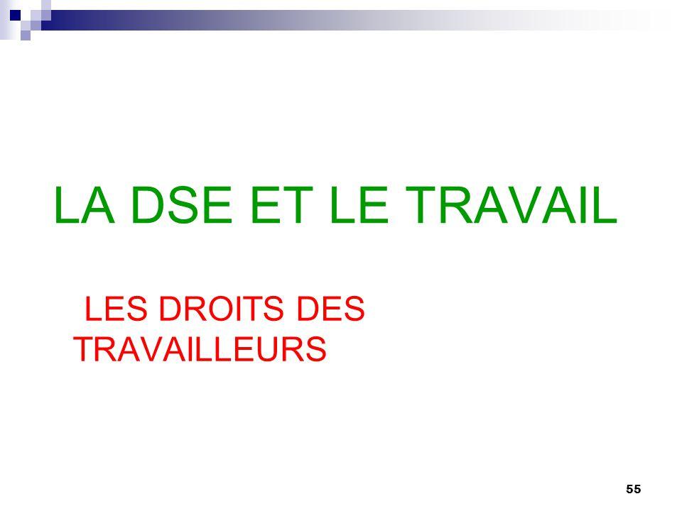 55 LA DSE ET LE TRAVAIL LES DROITS DES TRAVAILLEURS