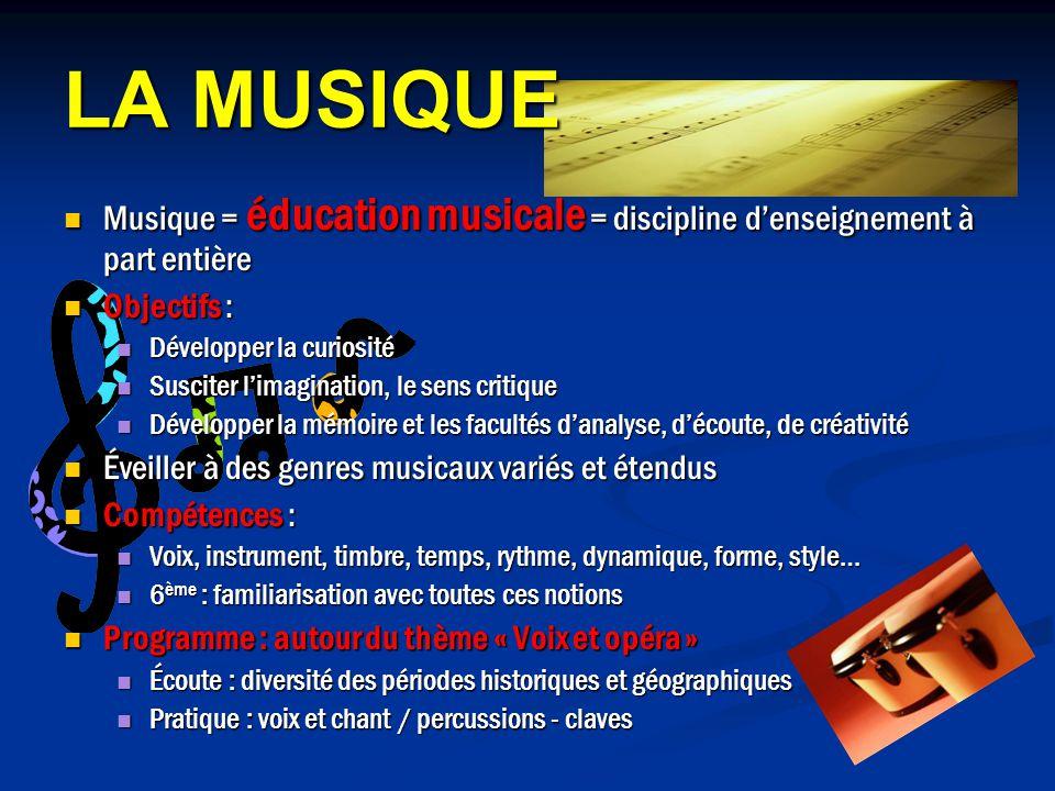 LA MUSIQUE Musique = éducation musicale = discipline denseignement à part entière Musique = éducation musicale = discipline denseignement à part entiè