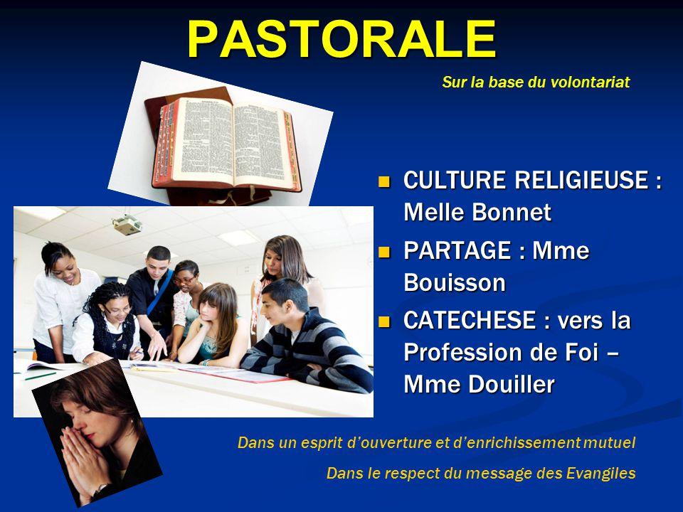 PASTORALE CULTURE RELIGIEUSE : Melle Bonnet PARTAGE : Mme Bouisson CATECHESE : vers la Profession de Foi – Mme Douiller Sur la base du volontariat Dan