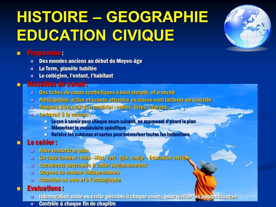 HISTOIRE – GEOGRAPHIE EDUCATION CIVIQUE Programme : Programme : Des mondes anciens au début du Moyen-âge Des mondes anciens au début du Moyen-âge La T