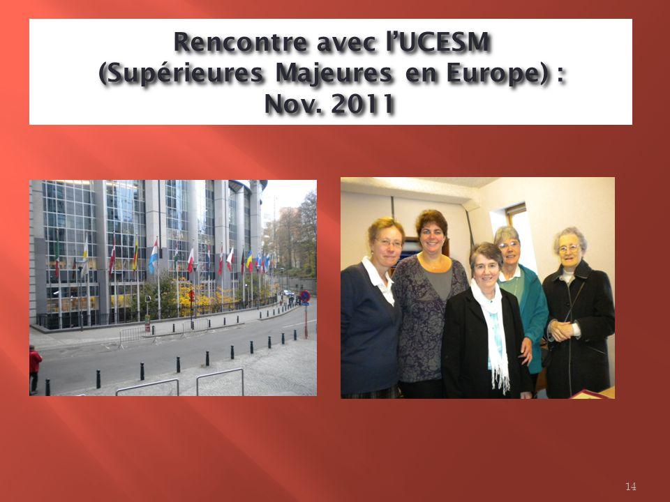 Rencontre avec lUCESM (Supérieures Majeures en Europe) : Nov. 2011 14