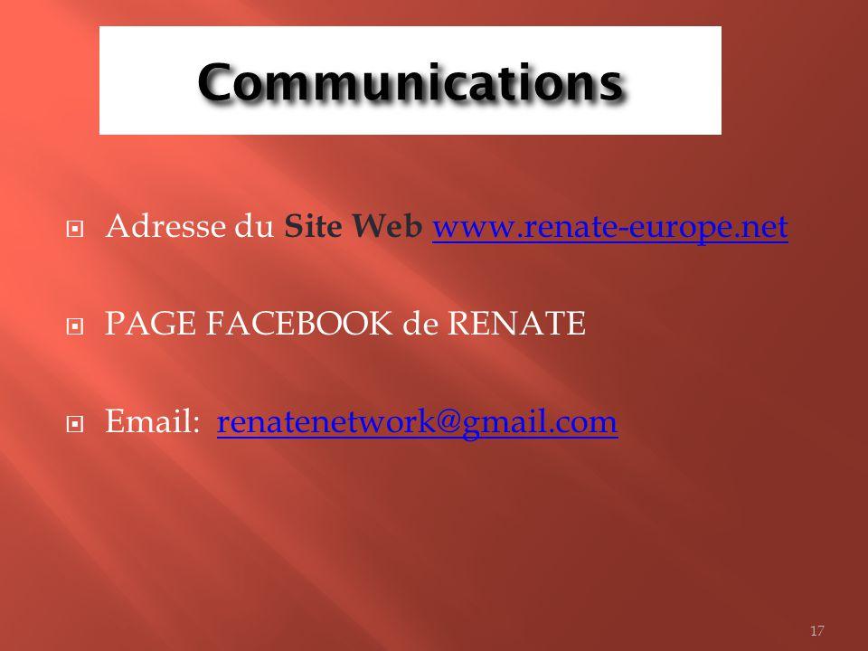 Communications Adresse du Site Web www.renate-europe.netwww.renate-europe.net PAGE FACEBOOK de RENATE Email: renatenetwork@gmail.comrenatenetwork@gmai