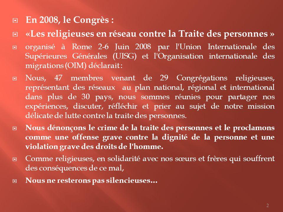 En 2008, le Congrès : «Les religieuses en réseau contre la Traite des personnes » organisé à Rome 2-6 Juin 2008 par l'Union Internationale des Supérie