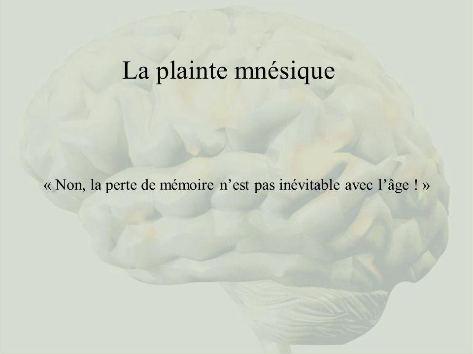 La plainte mnésique « Non, la perte de mémoire nest pas inévitable avec lâge ! »