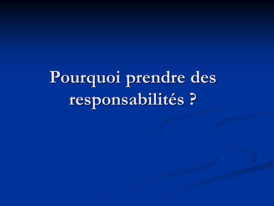 Pourquoi prendre des responsabilités