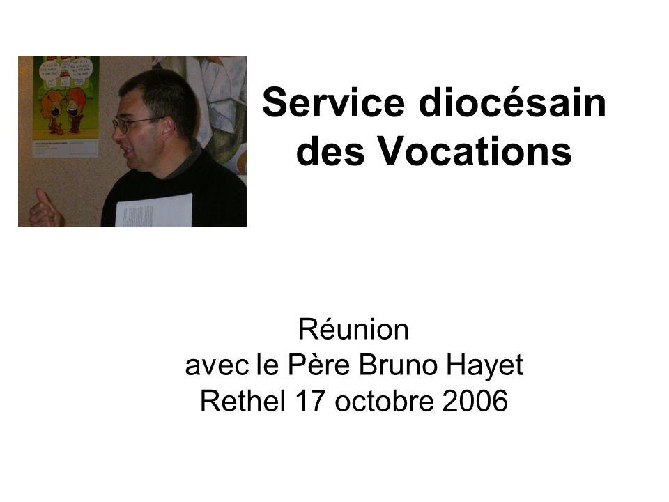 Service diocésain des Vocations Réunion avec le Père Bruno Hayet Rethel 17 octobre 2006
