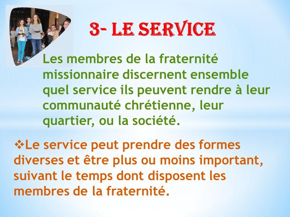 Les membres de la fraternité missionnaire discernent ensemble quel service ils peuvent rendre à leur communauté chrétienne, leur quartier, ou la société.