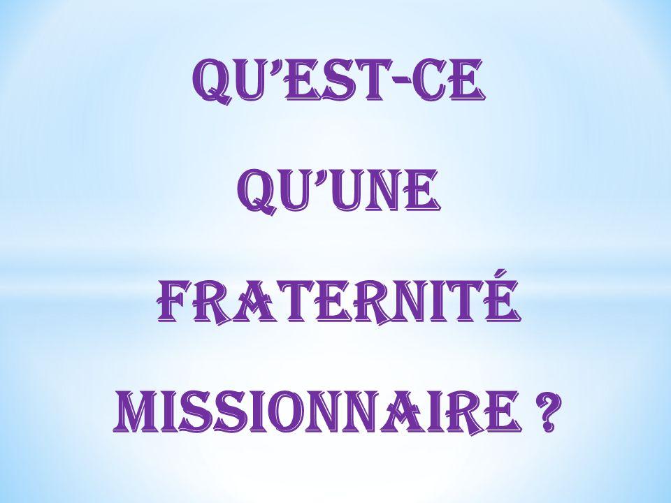 Quest-ce quune fraternité missionnaire