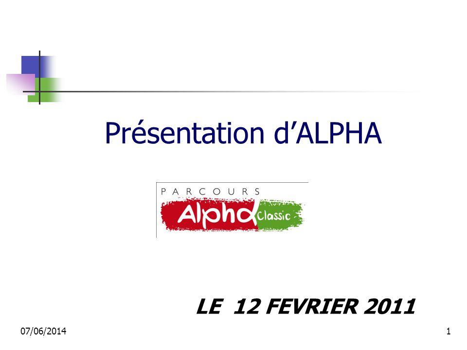 Présentation dALPHA LE 12 FEVRIER 2011 07/06/20141