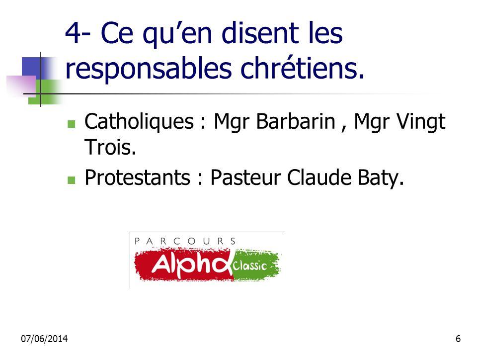 4- Ce quen disent les responsables chrétiens. Catholiques : Mgr Barbarin, Mgr Vingt Trois.