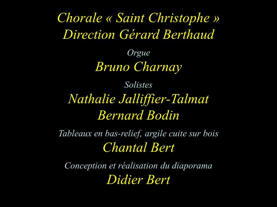 Chorale « Saint Christophe » Direction Gérard Berthaud Orgue Bruno Charnay Solistes Nathalie Jalliffier-Talmat Bernard Bodin Tableaux en bas-relief, a