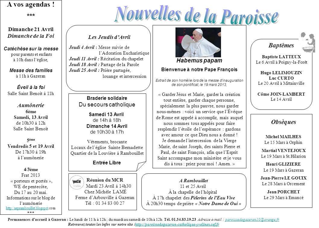 Permanences daccueil à Gazeran : Le lundi de 11 h à 12h ; du mardi au samedi de 10h à 12h Tél. 01.34.83.19.23 Adresse e-mail : paroissedegazeran10@ora