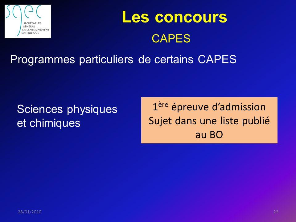 Les concours 2328/01/2010 1 ère épreuve dadmission Sujet dans une liste publié au BO CAPES Sciences physiques et chimiques Programmes particuliers de certains CAPES
