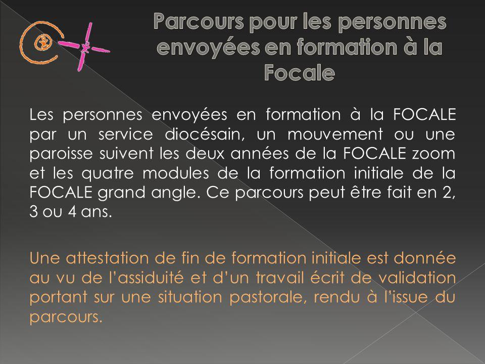 Les personnes envoyées en formation à la FOCALE par un service diocésain, un mouvement ou une paroisse suivent les deux années de la FOCALE zoom et les quatre modules de la formation initiale de la FOCALE grand angle.