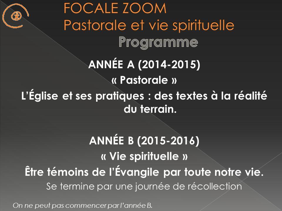 ANNÉE A (2014-2015) « Pastorale » LÉglise et ses pratiques : des textes à la réalité du terrain.