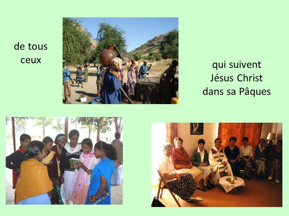 de tous ceux qui suivent Jésus Christ dans sa Pâques