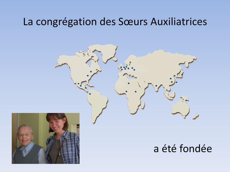 La congrégation des Sœurs Auxiliatrices a été fondée