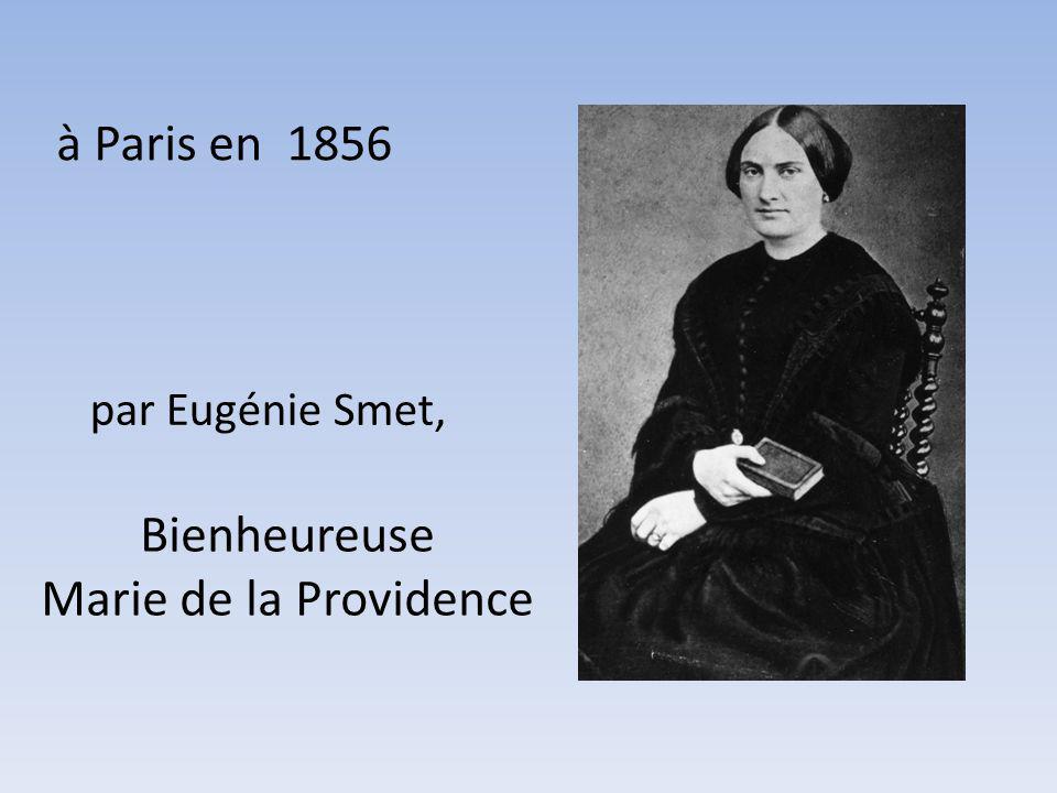 par Eugénie Smet, à Paris en 1856 Bienheureuse Marie de la Providence