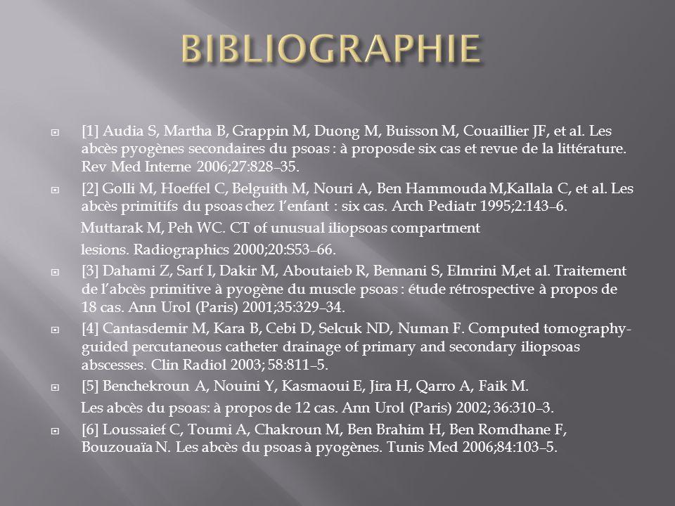 [1] Audia S, Martha B, Grappin M, Duong M, Buisson M, Couaillier JF, et al. Les abcès pyogènes secondaires du psoas : à proposde six cas et revue de l