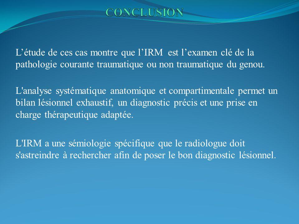 Létude de ces cas montre que lIRM est lexamen clé de la pathologie courante traumatique ou non traumatique du genou. L'analyse systématique anatomique