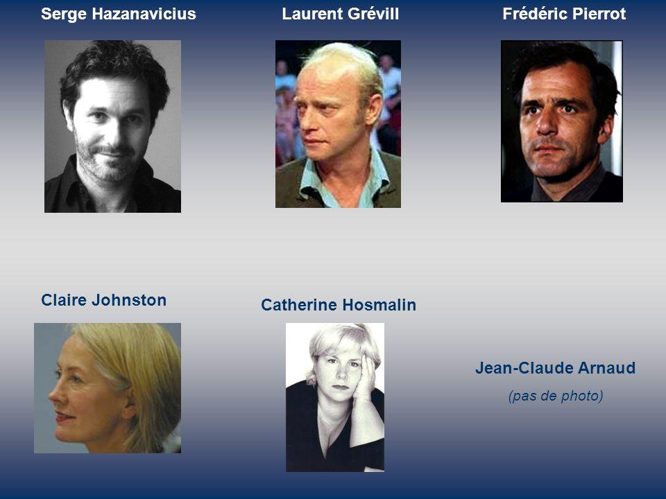 Serge HazanaviciusLaurent GrévillFrédéric Pierrot Claire Johnston Catherine Hosmalin Jean-Claude Arnaud (pas de photo)
