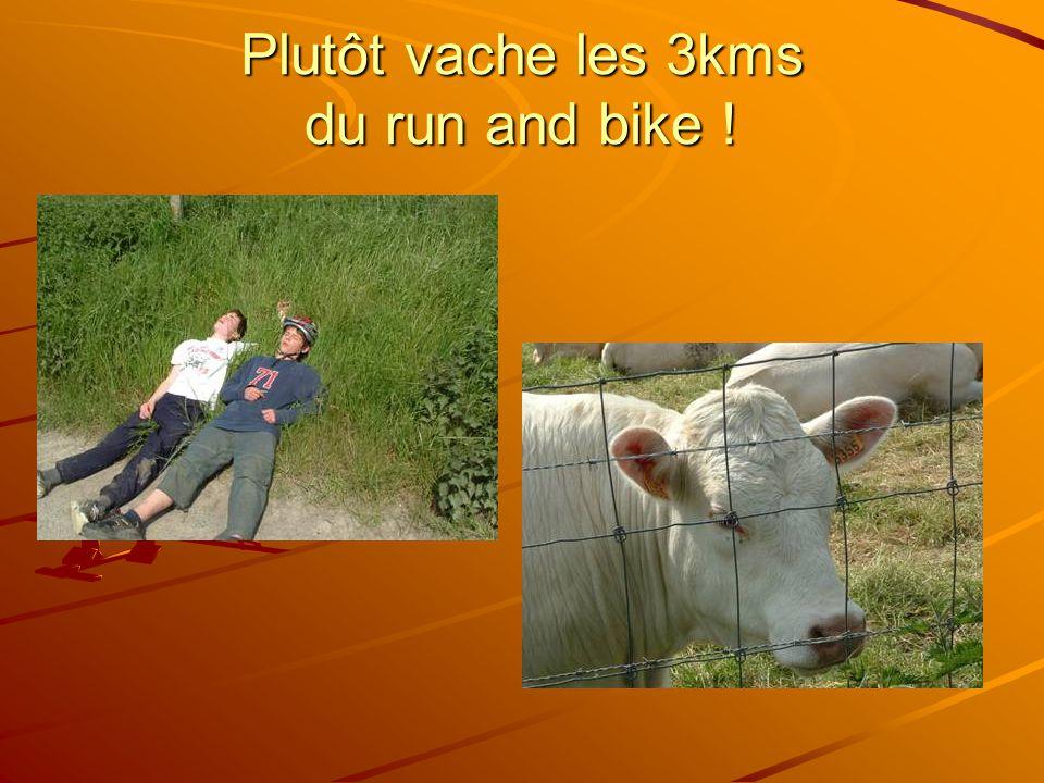Plutôt vache les 3kms du run and bike !