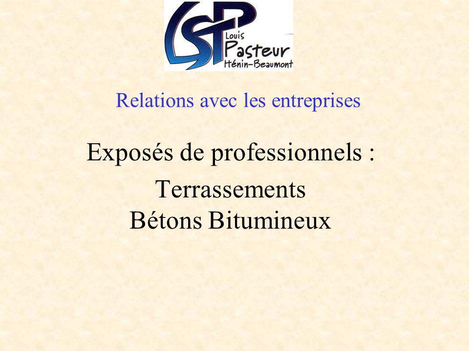 Relations avec les entreprises Exposés de professionnels : Terrassements Bétons Bitumineux