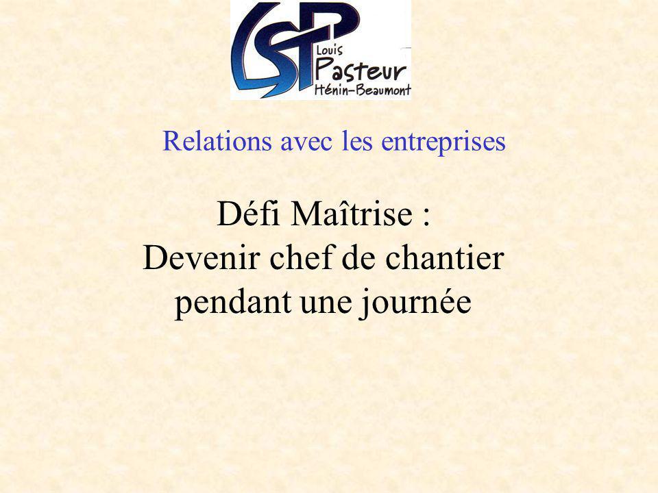Relations avec les entreprises Défi Maîtrise : Devenir chef de chantier pendant une journée