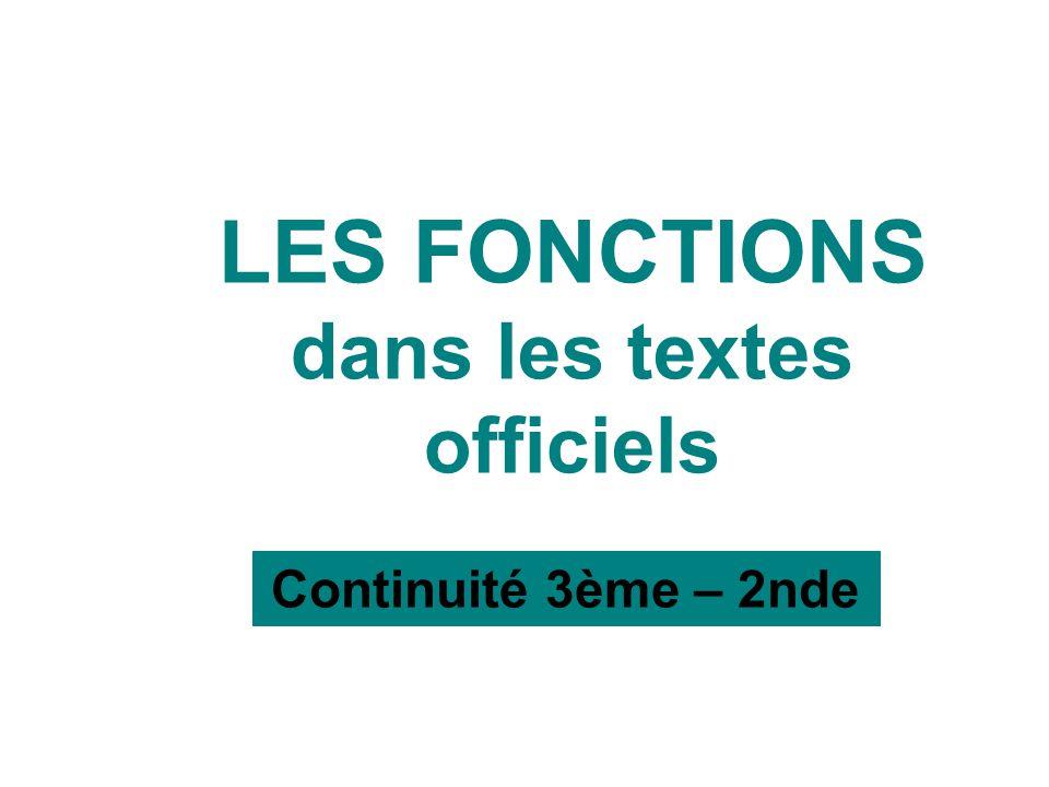 LES FONCTIONS dans les textes officiels Continuité 3ème – 2nde
