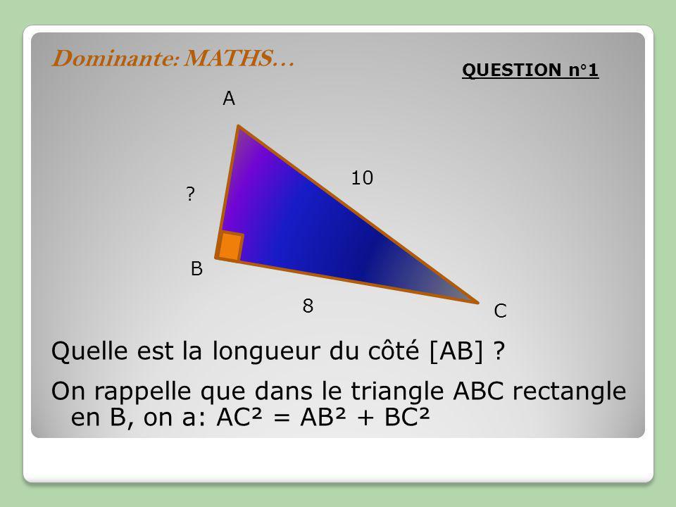 Dominante: MATHS… Quelle est la longueur du côté [AB] .