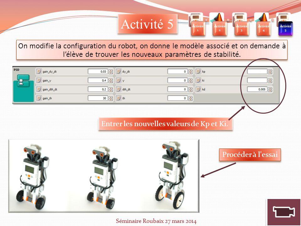 On modifie la configuration du robot, on donne le modèle associé et on demande à lélève de trouver les nouveaux paramètres de stabilité. Entrer les no