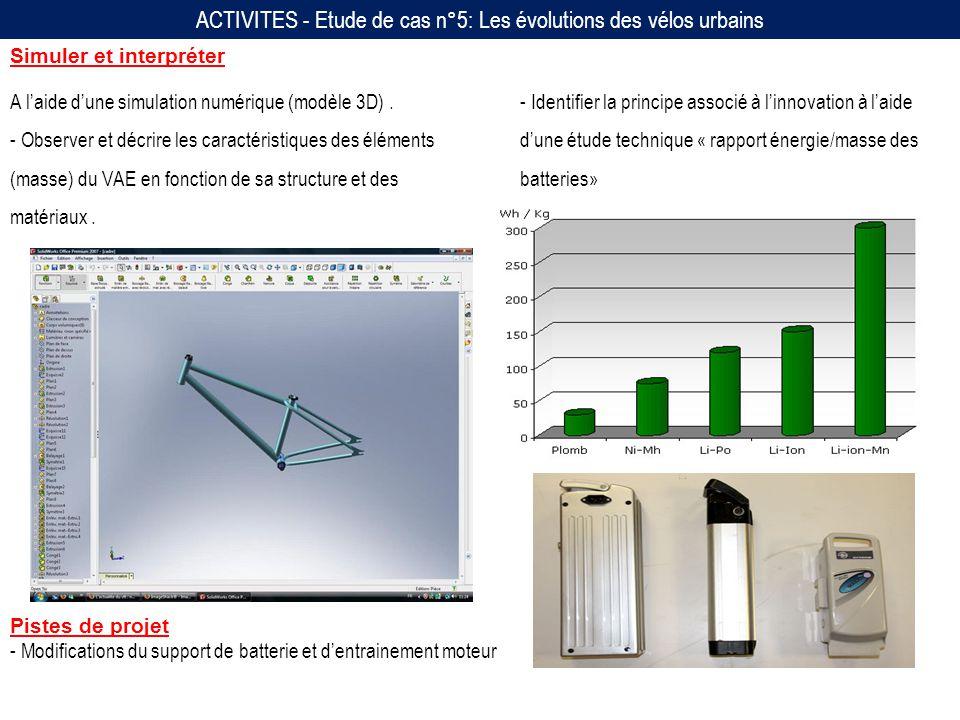 ACTIVITES - Etude de cas n°5: Les évolutions des vélos urbains Simuler et interpréter A laide dune simulation numérique (modèle 3D).