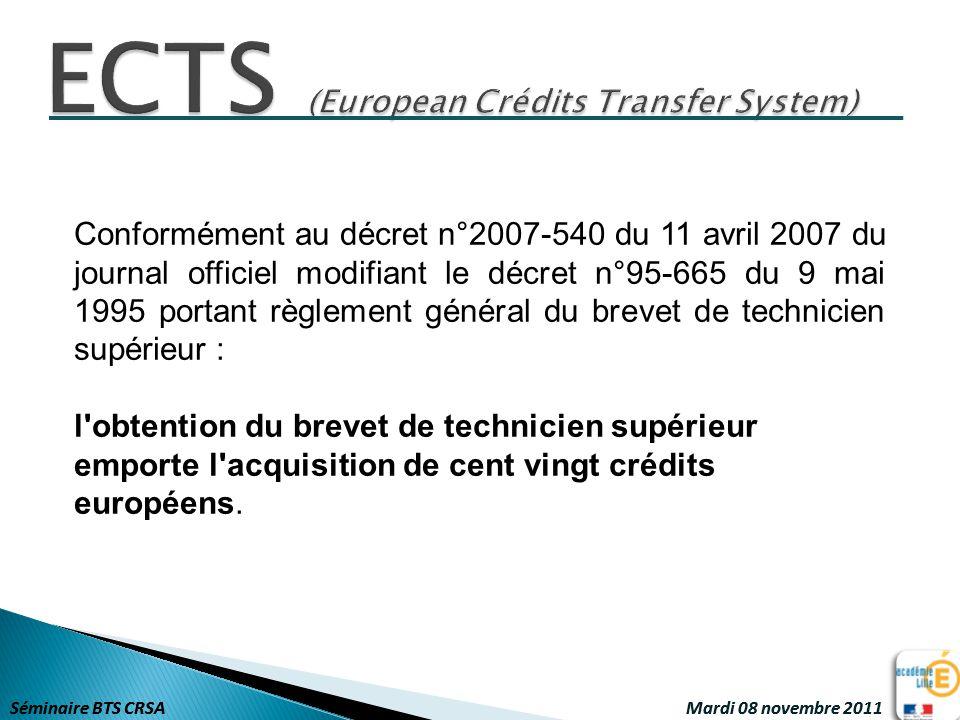 Séminaire BTS CRSA Mardi 08 novembre 2011 Conformément au décret n°2007-540 du 11 avril 2007 du journal officiel modifiant le décret n°95-665 du 9 mai