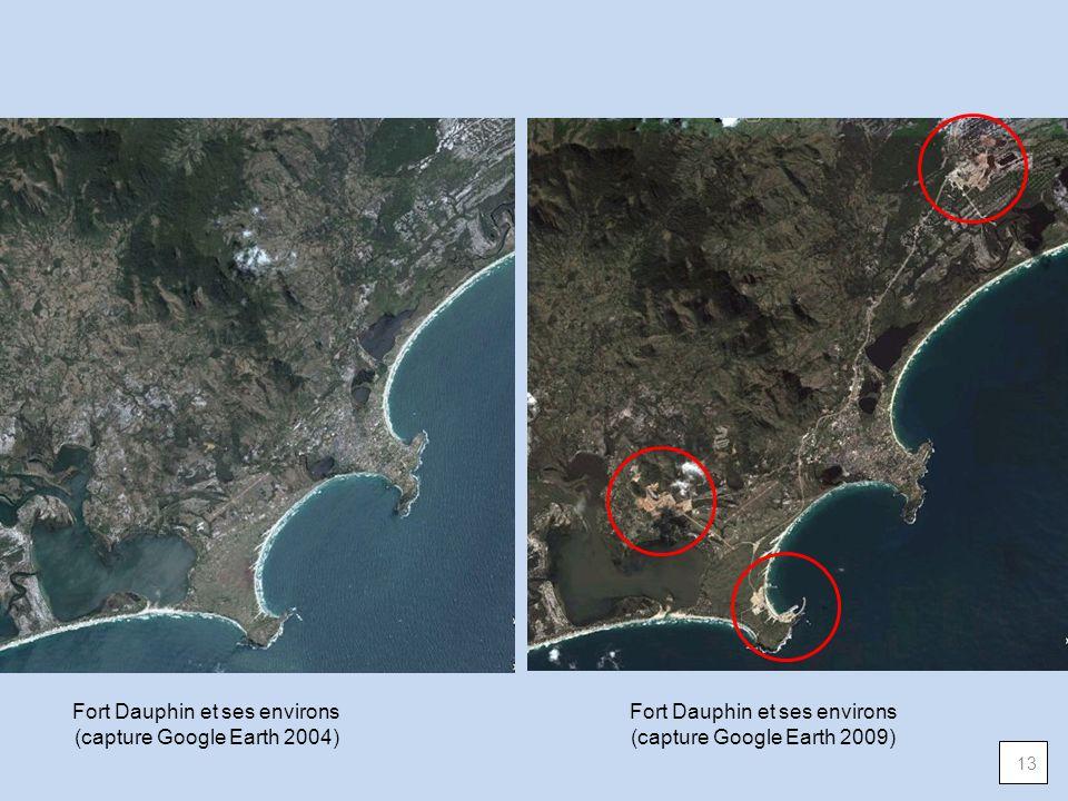 Fort Dauphin et ses environs (capture Google Earth 2004) Fort Dauphin et ses environs (capture Google Earth 2009) 13