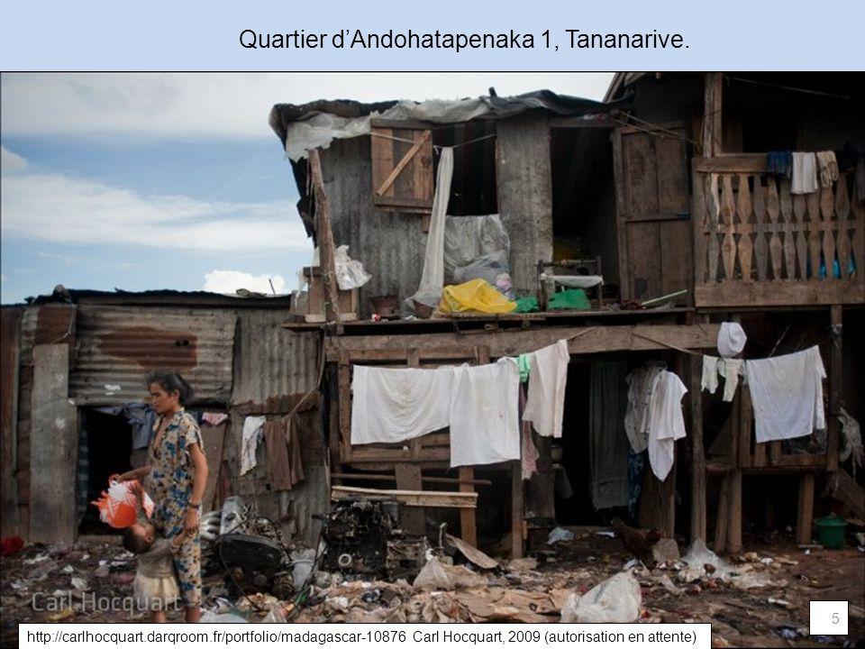 Quartier dAndohatapenaka 1, Tananarive. 5 http://carlhocquart.darqroom.fr/portfolio/madagascar-10876 Carl Hocquart, 2009 (autorisation en attente)