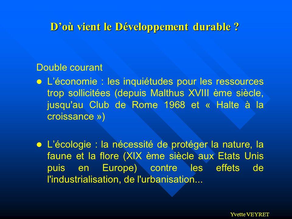 Yvette VEYRET Doù vient le Développement durable ? Double courant l Léconomie : les inquiétudes pour les ressources trop sollicitées (depuis Malthus X